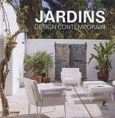 JARDINS : DESIGN CONTEMPORAIN